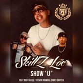 Show U (feat. Baby Bash, Simes Carter & Steven Rowin) by Skillz Loc