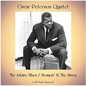 The Astaire Blues / Stompin' At The Savoy (All Tracks Remastered) by Oscar Peterson