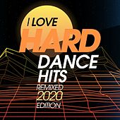 I Love Hard Dance Hits Remixed 2020 Edition de Ivan Carsten, Dark Oscillators, Kamil Marc, Unitech, Robin Hirte, Deep Voice, Citizen, The Hose, Godgiven, Dj Gius, Murat Kilic, Eslix