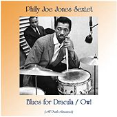 Blues for Dracula / Ow! (All Tracks Remastered) von Philly Joe Jones