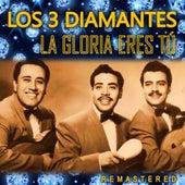 La Gloria eres tú (Remastered) by Los 3 Diamantes
