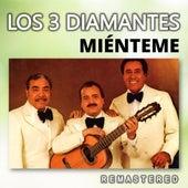 Miénteme (Remastered) by Los 3 Diamantes