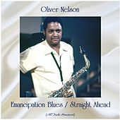 Emancipation Blues / Straight Ahead (All Tracks Remastered) von Oliver Nelson