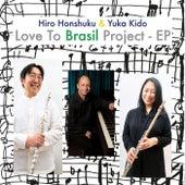 Love to Brasil Project - EP by Hiro Honshuku