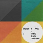 Shelter In Place: A Future Classic Compilation de Future Classic