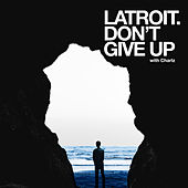 Don't Give Up de Latroit