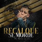 Recalque se Morde by MC Menor da VG