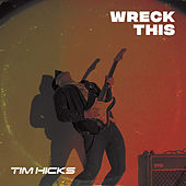 Wreck This by Tim Hicks