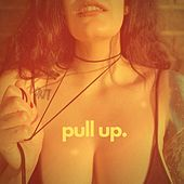 PULL UP by Lex Leosis