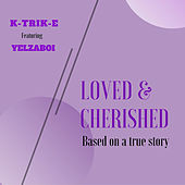 Loved & Cherished de K-Trik-E