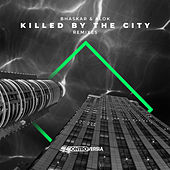 Killed By The City (Remixes) by Bhaskar