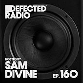 Defected Radio Episode 160 (hosted by Sam Divine) de Defected Radio
