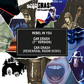 Rebel in You / Car Crash (7