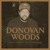 Hard Settle, Ain't Troubled di Donovan Woods