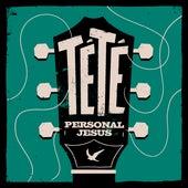 Personal Jesus by Tété