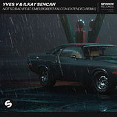 Not So Bad (feat. Emie) (Robert Falcon Extended Remix) de Yves V