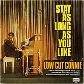 Stay as Long as You Like by Low Cut Connie