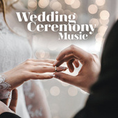 Wedding Ceremony Music by Various Artists