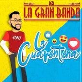 La Cuarentena de La Gran Banda