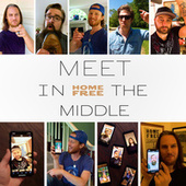Meet in the Middle von Home Free
