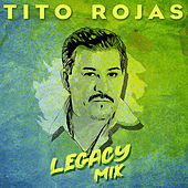 Legacy Mix by Tito Rojas