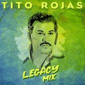 Legacy Mix de Tito Rojas