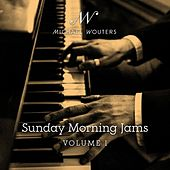 Sunday Morning Jams, Vol. 1 by Michael Wouters