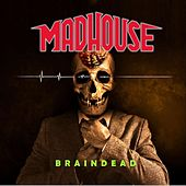 Braindead de Madhouse