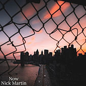 Now by Nick Martin