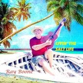 Livin' the Salt Life von Ray Boone