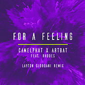 For a Feeling (Layton Giordani Remix) van CamelPhat