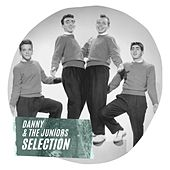 Danny & the Juniors Selection by Danny and the Juniors