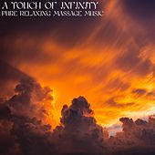A Touch of Infinity (Pure Relaxing Massage Music) von Pure Massage Music