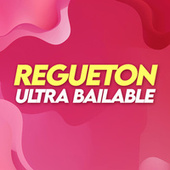 REGUETON ULTRA BAILABLE von Various Artists