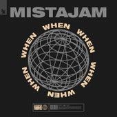 When by Mista Jam