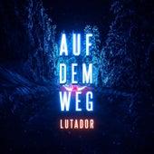 Auf dem Weg by Lutador