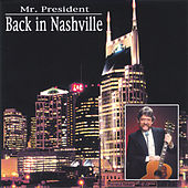 Back in Nashville (Restored) von Mr. President