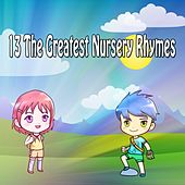 13 The Greatest Nursery Rhymes by Canciones Infantiles