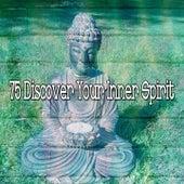 75 Discover Your Inner Spirit von Entspannungsmusik
