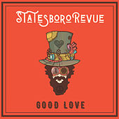 Good Love by The Statesboro Revue