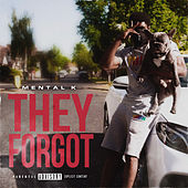 They Forgot by Mental K