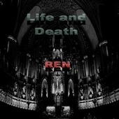 Life and Death by Ren