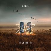 Holding On by Aeden