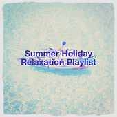 Summer Holiday Relaxation Playlist von Musique du monde et relaxation, Relaxation Reading Music, Sounds of Nature White Noise for Mindfulness, Meditation and Relaxation