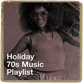Holiday 70s Music Playlist by Hippie Tendencies, Golden Oldies, 70s Hits