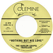 Nothing But His Love by The Harlem Gospel Travelers