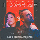 I Lose Me (feat. Layton Greene) by Like Mike