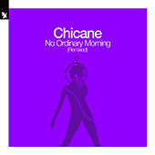 No Ordinary Morning (Remixed) von Chicane