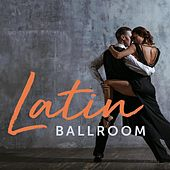 Latin Ballroom by Various Artists