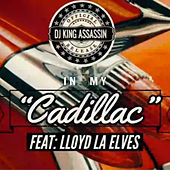 In My Cadillac (feat. Lloyd L.A Elves & EarthQuake) (Radio Version) de Dj King Assassin